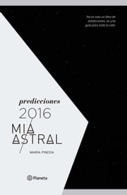Predicciones 2016 ebook by Mía Astral