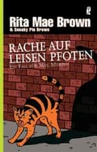 Rache auf leisen Pfoten - Ein Fall für Mrs. Murphy ebook by Rita Mae Brown, Sneaky Pie Brown, Margarete Längsfeld