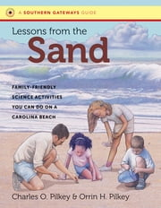 Lessons from the Sand - Family-Friendly Science Activities You Can Do on a Carolina Beach ebook by Charles O. Pilkey,Orrin H. Pilkey
