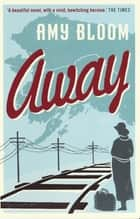 Away ebook by Amy Bloom