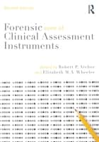 Forensic Uses of Clinical Assessment Instruments ebook by Robert P. Archer, Elizabeth M. A. Wheeler