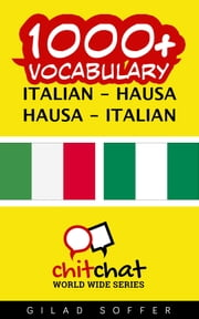 1000+ Vocabulary Italian - Hausa ebook by Gilad Soffer