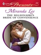 The Billionaire's Bride of Convenience - A Billionaire Romance ebook by Miranda Lee