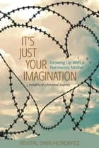 It's Just Your Imagination ebook by Revital Shiri-Horowitz