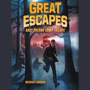 Great Escapes #1: Nazi Prison Camp Escape audiobook by Michael Burgan