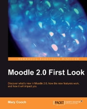 Moodle 2.0 First Look ebook by Mary Cooch