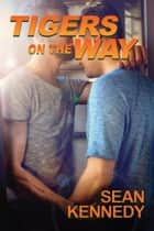 Tigers on the Way ebook by Sean Kennedy