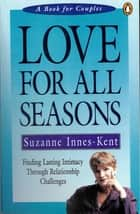 Love for All Seasons ebook by Suzanne Innes-Kent