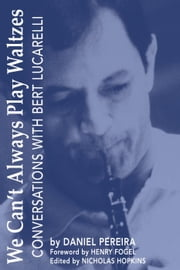 We Can't Always Play Waltzes ebook by Humbert Lucarelli,Daniel Pereira
