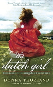 The Dutch Girl ebook by Donna Thorland