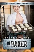 The Baker ebook by Serena Yates