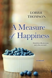 A Measure of Happiness ebook by Lorrie Thomson