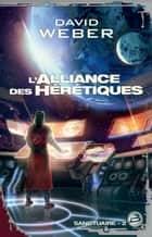 L'Alliance des hérétiques - Sanctuaire, T2 ebook by David Weber, Mikaël Cabon