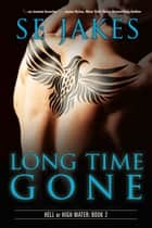 Long Time Gone ebook by SE Jakes, Stephanie Tyler