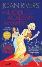 Murder at the Academy Awards (R) - A Red Carpet Murder Mystery ebook by Joan Rivers, Jerrilyn Farmer