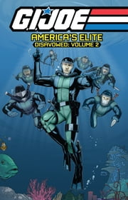 G.I. Joe: America's Elite - Disavowed, Vol. 2 ebook by Casey,Joe; Caselli,Stefano; II,Nelson Blake; Quinn,Pat; Barramco,Juan; Medors,Josh; Bros.,The Sharp
