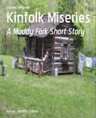 Kinfolk Miseries ebook by Stanley McQueen