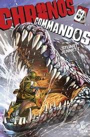 Chronos Commandos: Dawn Patrol #4 ebook by Stuart Jennett
