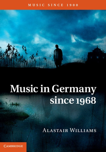 Music in Germany since 1968 ebook by Alastair Williams