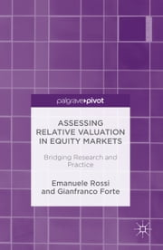 Assessing Relative Valuation in Equity Markets - Bridging Research and Practice ebook by Emanuele Rossi,Gianfranco Forte