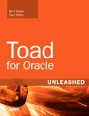 Toad for Oracle Unleashed ebook by Bert Scalzo,Dan Hotka