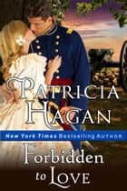 Forbidden to Love (Author's Cut Edition) - Historical Romance ebook by Patricia Hagan