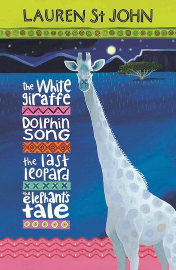The White Giraffe Series: 4-book EBook Collection ebook by Lauren St John