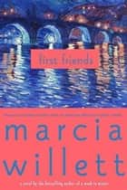 First Friends - A Novel ebook by Marcia Willett