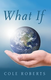 What If ebook by Cole Roberts