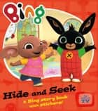 Bing Hide and Seek (Bing) ebook by HarperCollinsChildren'sBooks