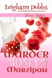 Murder, Money & Marzipan ebook by Leighann Dobbs