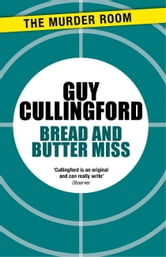 Bread and Butter Miss ebook by Guy Cullingford