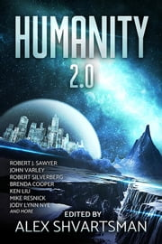 Humanity 2.0 ebook by Robert J. Sawyer, John Varley, Robert Silverberg