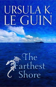 The Farthest Shore - The Third Book of Earthsea ebook by Ursula K. Le Guin