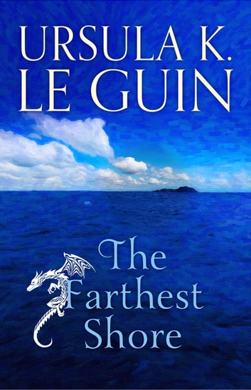 The Farthest Shore - The Third Book of Earthsea ebook by Ursula K. LeGuin