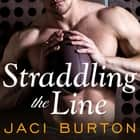 Straddling the Line audiobook by Jaci Burton