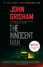 The Innocent Man - Murder and Injustice in a Small Town ekitaplar by John Grisham