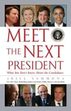 Meet the Next President ebook by Bill Sammon