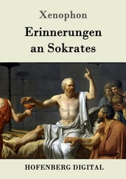 Erinnerungen an Sokrates ebook by Kobo.Web.Store.Products.Fields.ContributorFieldViewModel