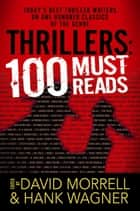 Thrillers: 100 Must-Reads ebook by Hank Wagner