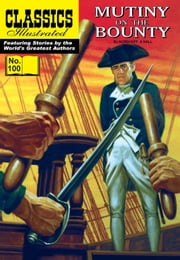 Mutiny on the Bounty - Classics Illustrated #100 ebook by Charles Nordhoff,William B. Jones, Jr.