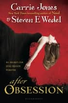After Obsession ebook by Carrie Jones, Steven E. Wedel