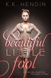 Beautiful Little Fool ebook by KK Hendin