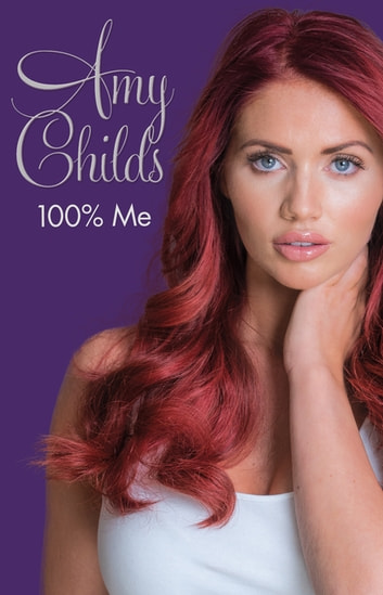 Amy Childs - 100% Me ebook by Amy Childs