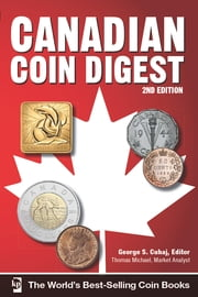 Canadian Coin Digest ebook by George S. Cuhaj,Thomas Michael