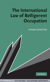 The International Law of Belligerent Occupation ebook by Yoram Dinstein