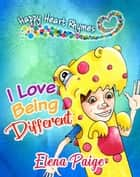 I Love Being Different ebook by Elena Paige