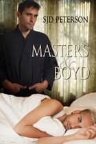 Masters & Boyd (Français) ebook by SJD Peterson, Jade Baiser