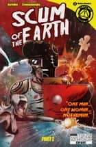 Scum of the Earth #6 ebook by Mark Bertolini, Rob Croonenborghs