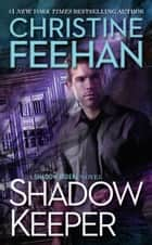 Shadow Keeper ebook by Christine Feehan